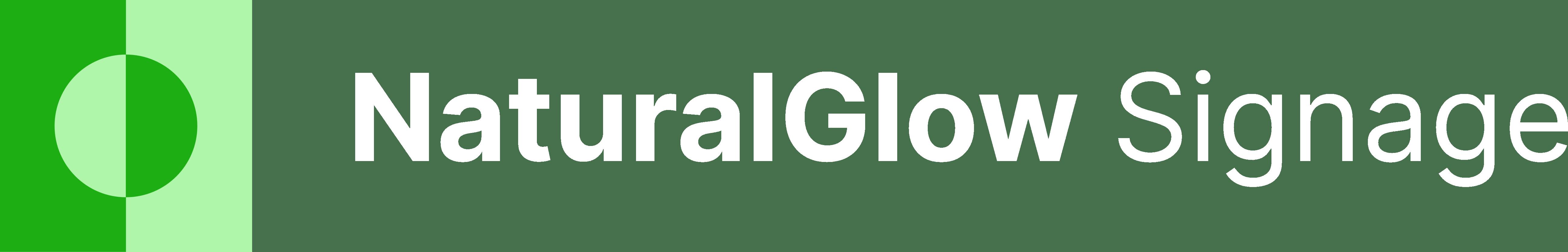NaturalGlow Signage